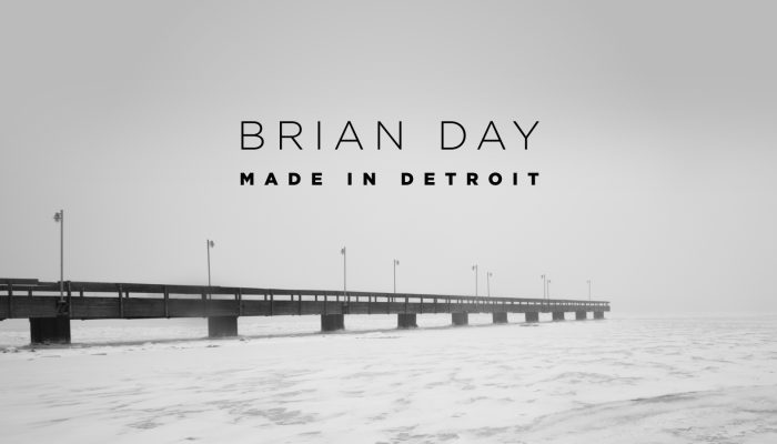 Brian Day / Made in Detroit